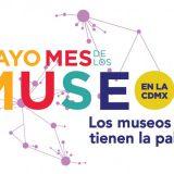 Mayo es el Mes del Museo en la CDMX, vive el Rally y obten beneficios